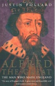 Alfred the Great: The Man Who Made England