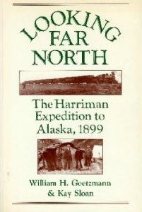 Looking Far North: The Harriman Expedition to Alaska, 1899 (Princeton Paperbacks)